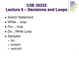 CSE 20232 Lecture 5 – Decisions and Loops