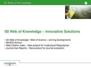 ISI Web of Knowledge � Innovative Solutions