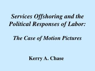 Services Offshoring and the Political Responses of Labor: The Case of Motion Pictures