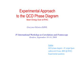 Experimental Approach  to the QCD Phase Diagram Beam Energy Scan at RHIC