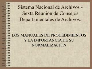 Sistema Nacional de Archivos - Sexta Reunión de Consejos Departamentales de Archivos.