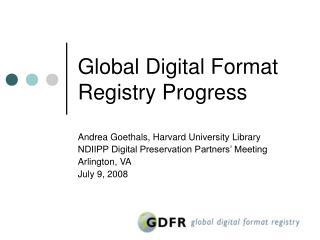 Global Digital Format Registry Progress