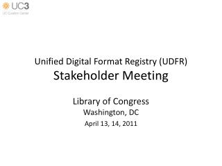Unified Digital Format Registry (UDFR) Stakeholder Meeting