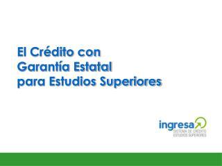 El Crédito con  Garantía Estatal para Estudios Superiores