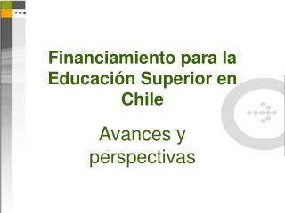 Financiamiento para la Educación Superior en Chile