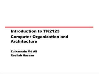 Introduction to TK2123 Computer Organization and Architecture Zulkarnain Md Ali Rosilah Hassan