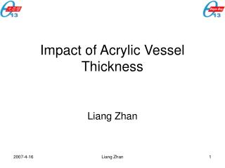 Impact of Acrylic Vessel Thickness