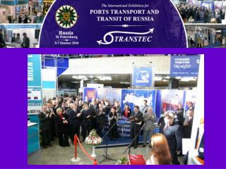 WELCOME TO  TRANSTEC-2010 and the  2 nd   Future of the Russian Ports Conference
