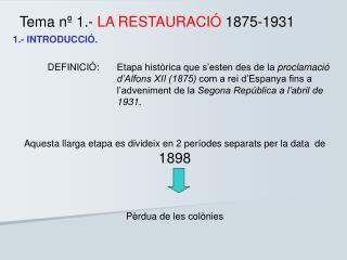 Tema nº 1.-  LA RESTAURACIÓ  1875-1931