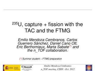 235 U, capture + fission with the TAC and the FTMG