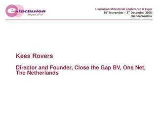 Kees Rovers Director and Founder, Close the Gap BV,  Ons Net, The Netherlands