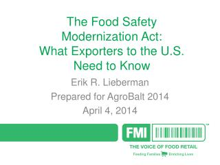 The Food Safety  Modernization Act: What Exporters to the U.S.  Need to Know