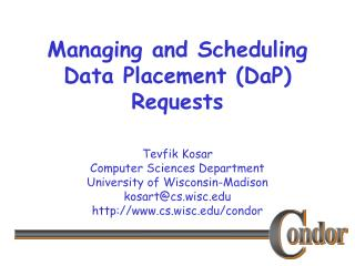 Managing and Scheduling Data Placement (DaP) Requests