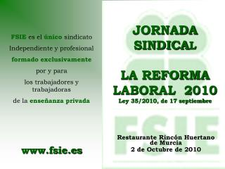 JORNADA SINDICA L LA REFORMA LABORAL  2010 Ley 35/2010, de 17 septiembre