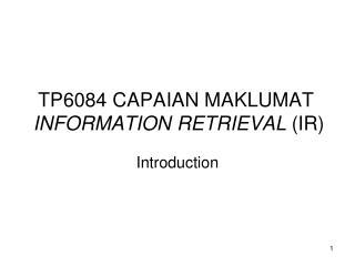 TP6084 CAPAIAN MAKLUMAT INFORMATION RETRIEVAL  (IR)