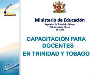 Ministerio de Educación República de Trinidad y Tobago #18 Alexandra Street, St. Clair