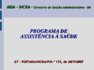 MDA – INCRA -  Diretoria de Gestão Administrativa – DA PROGRAMA DE ASSISTÊNCIA À SAÚDE