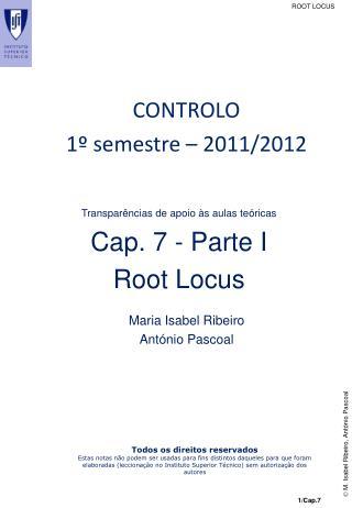 Transpar�ncias de apoio �s aulas te�ricas Cap. 7 - Parte I  Root Locus