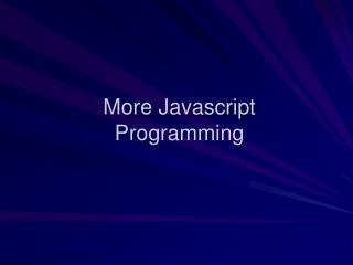 More Javascript Programming