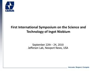 First International Symposium on the Science and Technology of Ingot Niobium