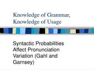 Knowledge of Grammar, Knowledge of Usage