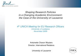 Antoinette Charon Wauters Director, International Relations University of Lausanne