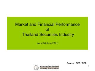 Market and Financial Performance  of  Thailand Securities Industry (as at 30 June 2011)