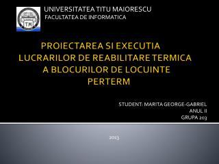 STUDENT: MARITA GEORGE-GABRIEL ANUL II GRUPA 203 2013