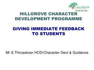 HILLGROVE CHARACTER DEVELOPMENT PROGRAMME GIVING IMMEDIATE FEEDBACK TO STUDENTS