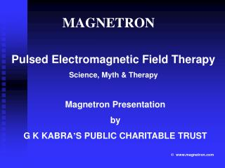 Pulsed Electromagnetic Field Therapy Science, Myth  Therapy