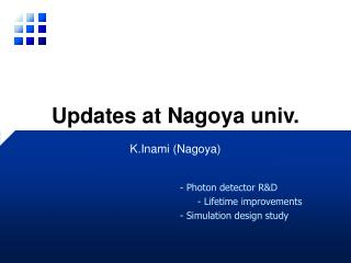 Updates at Nagoya univ.