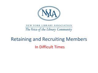Retaining and Recruiting Members
