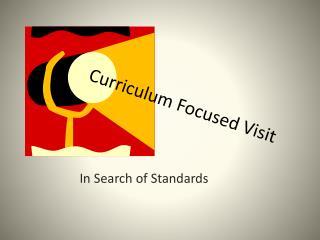 Curriculum Focused Visit