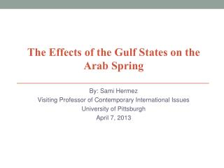 By: Sami Hermez Visiting Professor of Contemporary International Issues University of Pittsburgh
