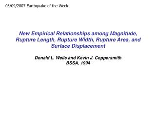 New Empirical Relationships among Magnitude, Rupture Length, Rupture Width, Rupture Area, and Surface Displacement  Dona