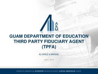 GUAM DEPARTMENT OF EDUCATION THIRD PARTY FIDUCIARY AGENT (TPFA)