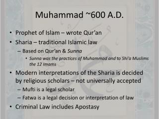 Muhammad ~600 A.D.