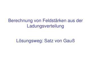 L sungsweg: Satz von Gau