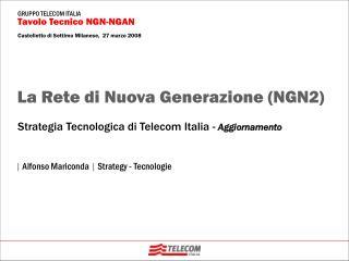 Strategia Tecnologica di Telecom Italia -  Aggiornamento