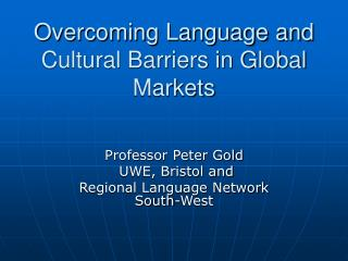 Overcoming Language and Cultural Barriers in Global Markets