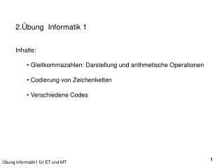 2.Übung  Informatik 1 Inhalte:  Gleitkommazahlen: Darstellung und arithmetische Operationen