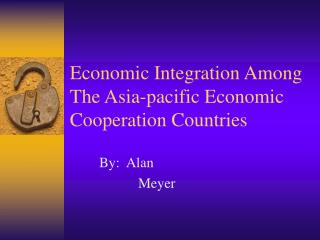 Economic Integration Among The Asia-pacific Economic Cooperation Countries