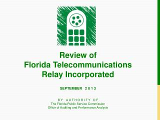 Review of  Florida Telecommunications Relay Incorporated