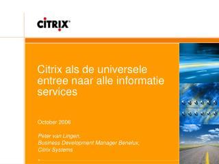 Citrix als de universele entree naar alle informatie services