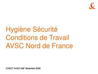 Hygiène Sécurité  Conditions de Travail  AVSC Nord de France