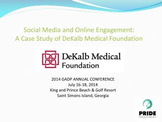 Social Media and Online Engagement:  A Case Study of DeKalb Medical Foundation