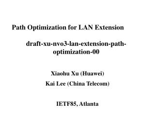 Path Optimization for LAN Extension draft-xu-nvo3-lan-extension-path-optimization-00