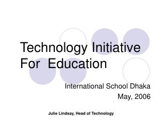 Technology Initiative For  Education