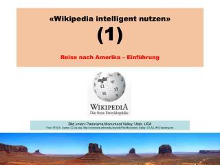 «Wikipedia intelligent nutzen» (1) Reise nach Amerika – Einführung