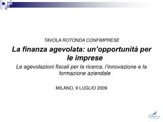 TAVOLA ROTONDA CONFIMPRESE La finanza agevolata: un�opportunit� per le imprese